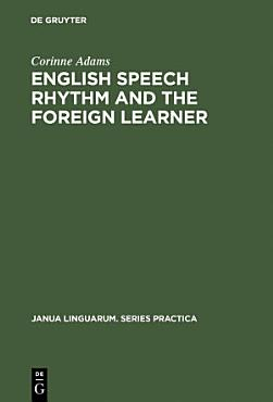 English Speech Rhythm and the Foreign Learner PDF