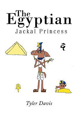 The Egyptian Jackal Princess PDF