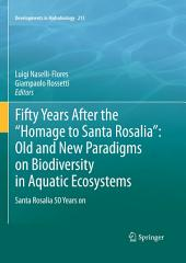 "Fifty Years After the ""Homage to Santa Rosalia"": Old and New Paradigms on Biodiversity in Aquatic Ecosystems: Santa Rosalia 50 Years on"