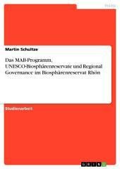 Das MAB-Programm, UNESCO-Biosphärenreservate und Regional Governance im Biosphärenreservat Rhön
