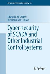 Cyber security of SCADA and Other Industrial Control Systems PDF