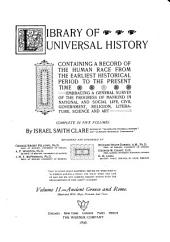 Library of Universal History: Containing a Record of the Human Race from the Earliest Historical Period to the Present Time; Embracing a General Survey of the Progress of Mankind in National and Social Life, Civil Government, Religion, Literature, Science and Art, Volume 2