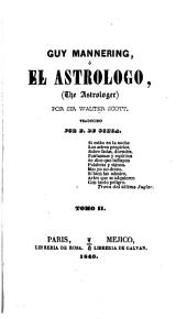 Guy Mannering; ó, El astrologo: (The astrologer)