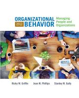 Organizational Behavior  Managing People and Organizations PDF