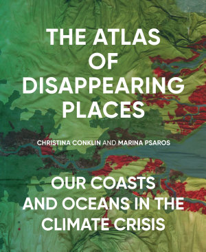 The Atlas of Disappearing Places PDF