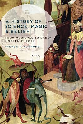 A History of Science  Magic and Belief