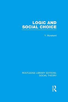 Logic and Social Choice  RLE Social Theory  PDF