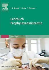 Lehrbuch Prophylaxeassistentin: Ausgabe 4