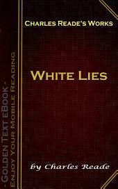 White Lies: Charles Reade's Works