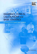 Numeracy  Clinical Calculations and Basic Statistics PDF