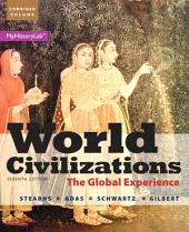 World Civilizations: The Global Experience, Combined Volume, Edition 7