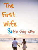 The First Wife and the Step Wife