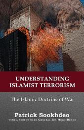 Understanding Islamist Terrorism: The Islamic Doctrine of War
