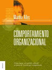 Comportamiento organizacional: Cómo lograr un cambio cultural a través de Gestión por competencias