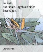 Suhrkamp, Tagebuch eines Zuschauers