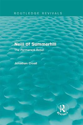 Neill of Summerhill  Routledge Revivals  PDF