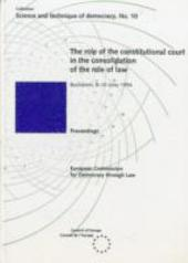 The Role of the Constitutional Court in the Consolidation of the Rule of Law: Proceedings of the UniDem Seminar Organised in Bucharest on 8-10 June 1994 in Co-operation with the Romanian Constitutional Court with the Support of the Ministry of Foreign Affairs of Romania