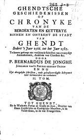 Ghendtsche geschiedenissen of Chronyke van de beroerten en ketterye binnen, en ontrent de stadt van Ghendt sedert 't jaer 1566. tot het jaer 1585: Volume 2