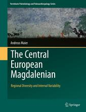 The Central European Magdalenian: Regional Diversity and Internal Variability