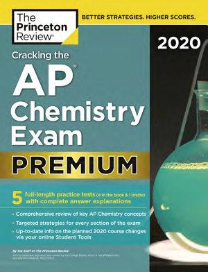 Cracking the AP Chemistry Exam 2020