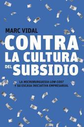 Contra la cultura del subsidio: La microburguesía low cost y su escasa iniciativa empresarial