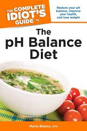 The Complete Idiot's Guide to the pH Balance Diet