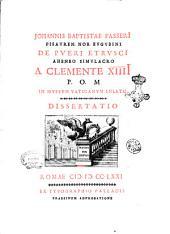 Johannis Baptistae PasserI Pisauren. nob. Eugubini De pueri Etrusci aheneo simulacro a Clemente 14. P. O. M. in museum Vaticanum inlato. Dissertatio