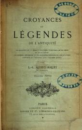 Croyances et légendes de l'antiquité: essais de critique appliquée à quelques points d'histoire et de mythologie