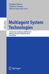 Multiagent System Technologies: 11th German Conference, MATES 2013, Koblenz, Germany, September 16-20, 2013 Proceedings