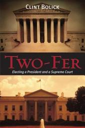 Two-Fer: Electing a President and a Supreme Court