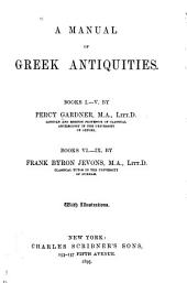 A Manual of Greek Antiquities: Volume 1
