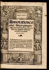 Annotationes oder Anzaygungen über das Buch der Aposteln Geschicht