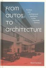 From Autos to Architecture: Fordism and Architectural Aesthetics in The Twentieth Century