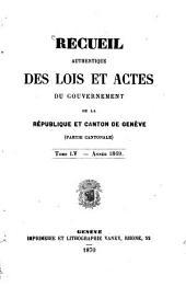 Recueil authentique des lois et actes du Gouvernement de la République et Canton de Genève: Volume 55