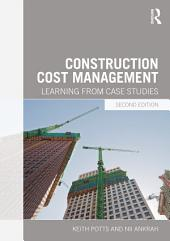Construction Cost Management: Learning from Case Studies, Edition 2