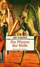 Die Pforten der Hölle: Historischer Roman, Ausgabe 3