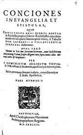 Conciones In Evangelia Et Epistolas, Qvae Festis Totivs Anni Diebvs Popvlo in Ecclesia proponi solent: Ecclesiasticis ... vtiles : Pars Hyemalis