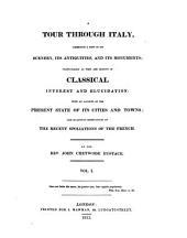 A tour through Italy: Volume 1