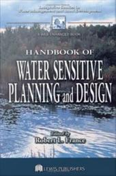 Handbook of Water Sensitive Planning and Design