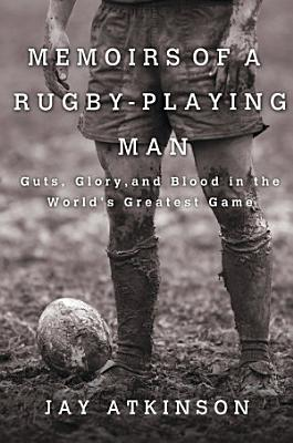 Memoirs of a Rugby Playing Man