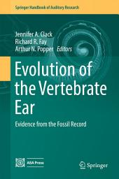 Evolution of the Vertebrate Ear: Evidence from the Fossil Record