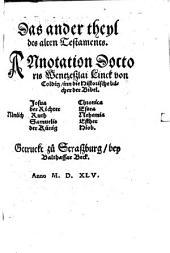 Das alte Testament: Annotation Doctoris Wentzeßlai Linck von Colditz, inn die Historische bücher der Bibel ...