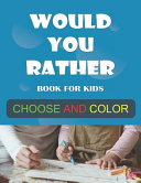 Would You Rather Book for Kids Choose and Color PDF