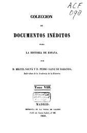 Colección de documentos inéditos para la historia de España: Volumen 8