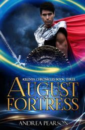 August Fortress: Kilenya Chronicles, #3