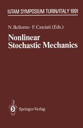 Nonlinear Stochastic Mechanics: IUTAM Symposium, Turin, 1991