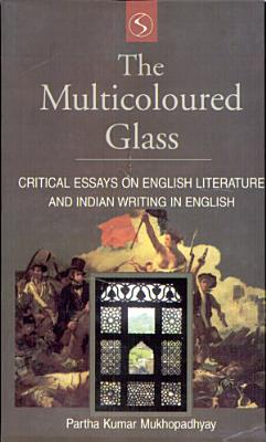 The Multicoloured Glass Critical Essays On Eng  PDF