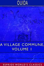 A Village Commune, Volume 1 (Esprios Classics)