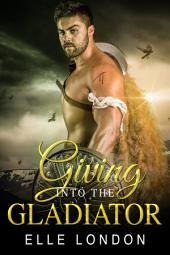 Giving Into The Gladiator: Erotic History