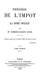 Théorie de l'impôt, ou la dime sociale: Volume1
